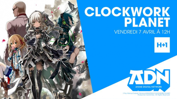 L' ANIME CLOCKWORK PLANET DIFFUSÉ SUR ADN