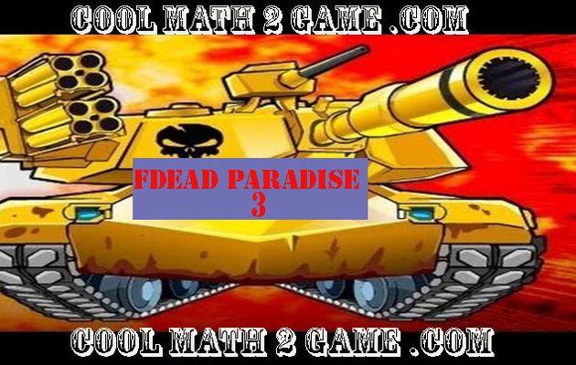 Dead Paradise 3 : play game freein coolmath2game.com