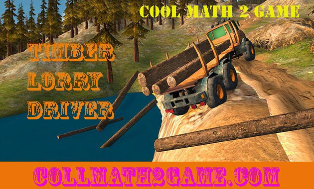 cool math 2 game free game Timber Lorry Driver 2