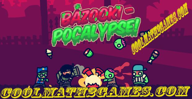 Bazooki Pocalypse play game in coolmath2games.com