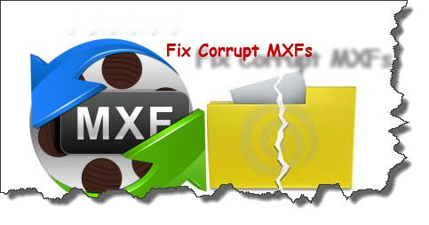 Best Way to Fix Corrupt MXF files on Mac O X (El Capitan)