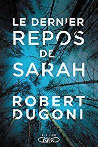 Le dernier repos de Sarah – Robert Dugoni
