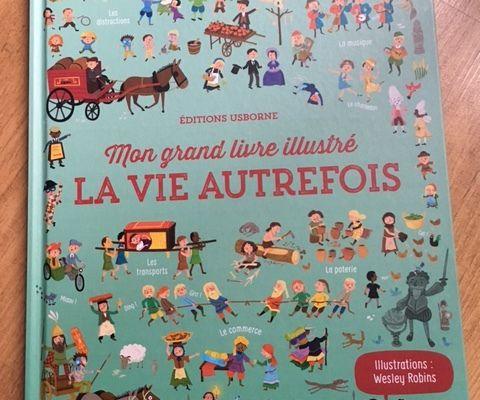 Mon grand livre illustré La vie autrefois (Editions Usborne)
