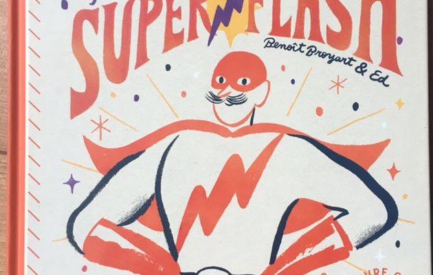 Papy Superflash - Benoit Broyart  & Ed - Benjamins media