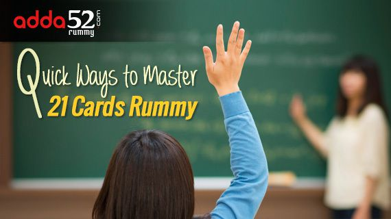 Quick Ways to Master 21 Cards Rummy