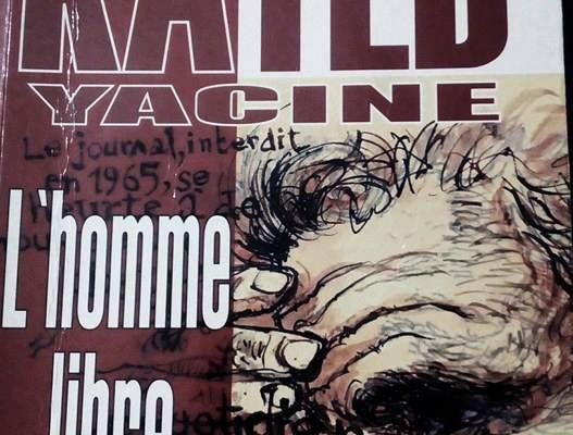 Extrait du livre Kateb Yacine, l'homme libre d'Omar Mokhtar Chââlal