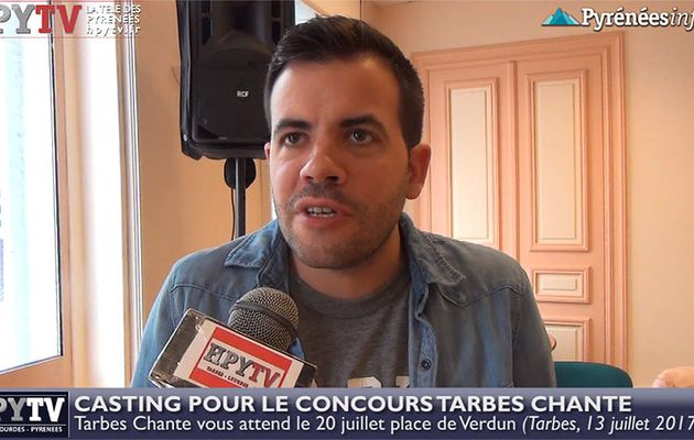 Casting pour Tarbes Chante 2017 (13 juillet 2017) | HPyTv Tarbes