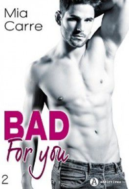 Mon avis sur : Bad For You Vol 2 de Mia Carre aux Editions Addictives
