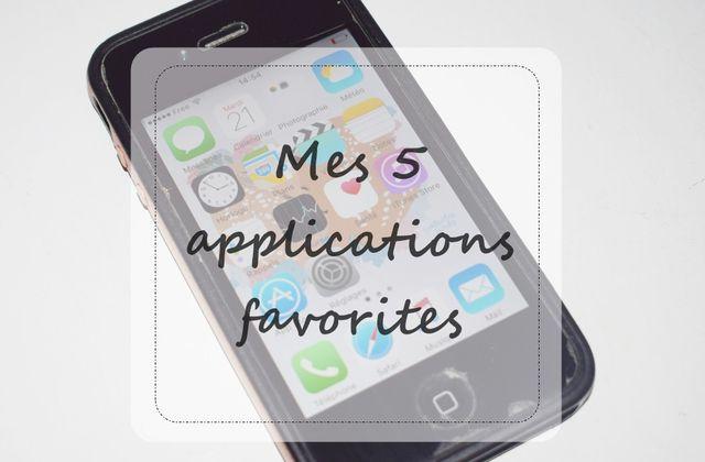 Mes 5 applications favorites