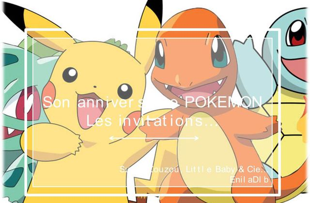Super-Zouzou et... Son anniversaire Pokemon… #1 : Les invitations