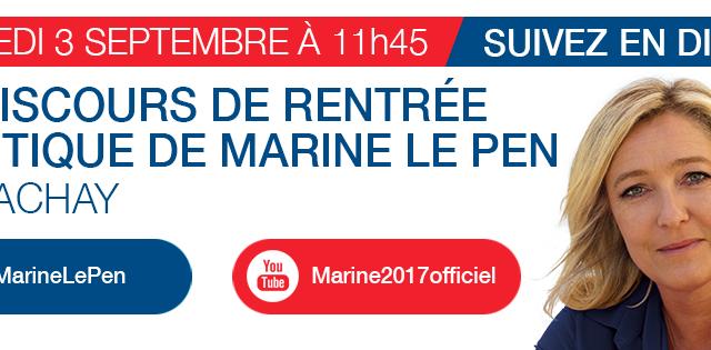 Suivez en direct le discours de rentrée politique de Marine Le Pen à Brachay, samedi 3 septembre à 11h45 !