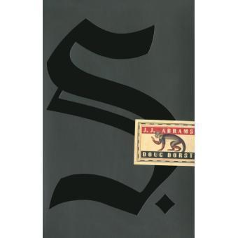 « S. » de J.J. Abrams et Doug Dorst…un ovni littéraire.