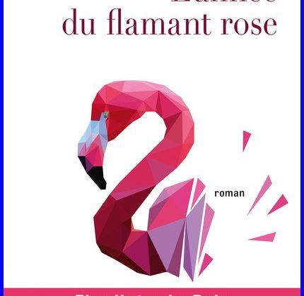 J'ai lu... L'année du flamant rose de Anne de Kikelin (Editions Charleston)