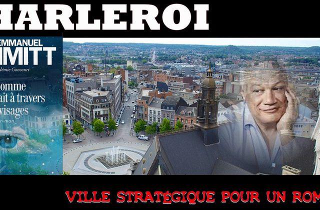 CHARLEROI, ville stratégique pour un roman