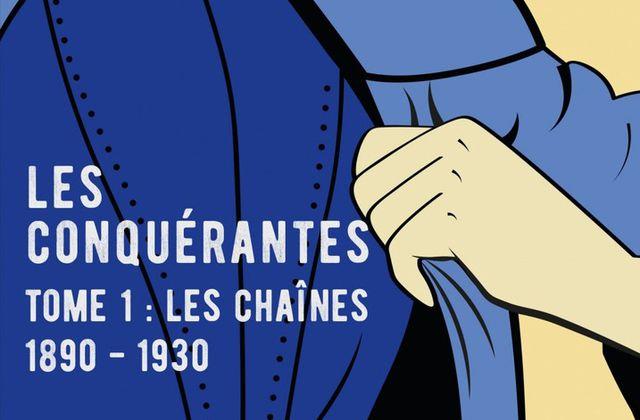 """Les conquérantes - tome 1: Les chaînes"" d'Alain Leblanc"