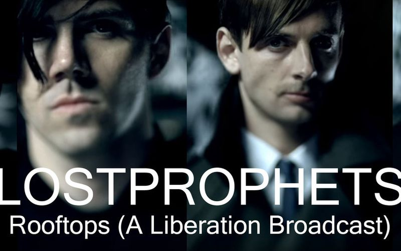 Radical Rock : Lostprophets - Rooftops (A Liberation Broadcast)