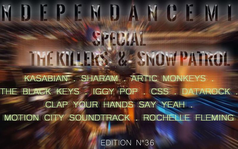 INDEPENDANCE MIX - Spécial The Killers et Snow Patrol