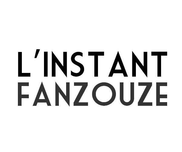 L'INSTANT FANZOUZE