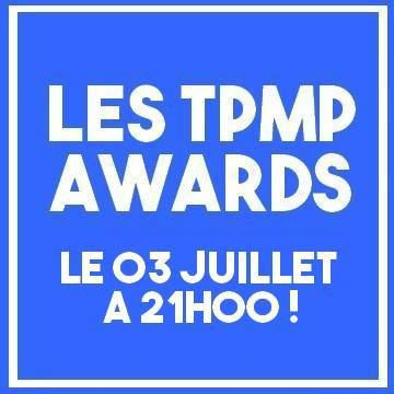 LES TPMP AWARDS 1E EDITION