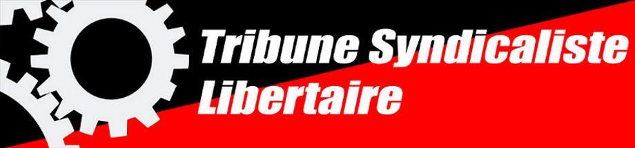 TRIBUNE SYNDICALISTE LIBERTAIRE