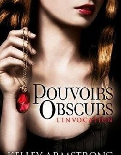 Pouvoirs obscures tome 1 : l'invocation