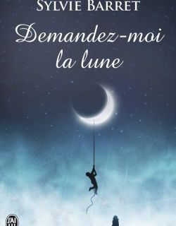Demandez-moi la lune !