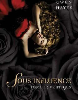 Sous influence, tome 1 : vertiges