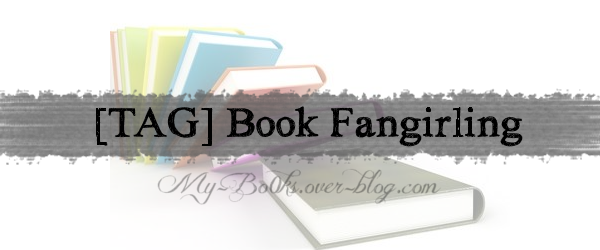 [TAG] Book Fangirling