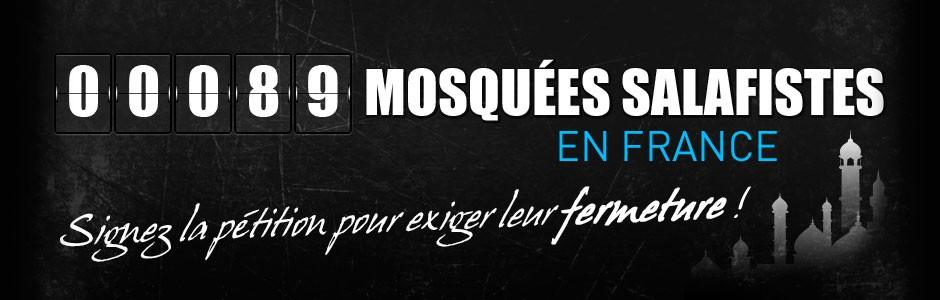 89 mosquées salafistes en France : signez la pétition pour exiger leur fermeture !