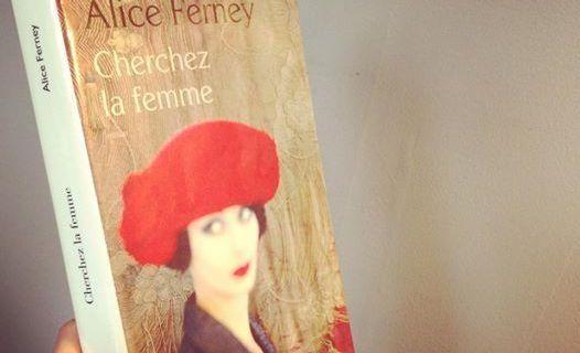 Cherchez la femme, d'Alice FERNEY