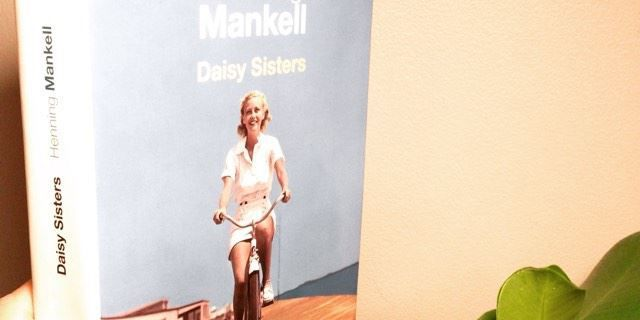 Mon premier Henning MANKELL, Daisy Sisters