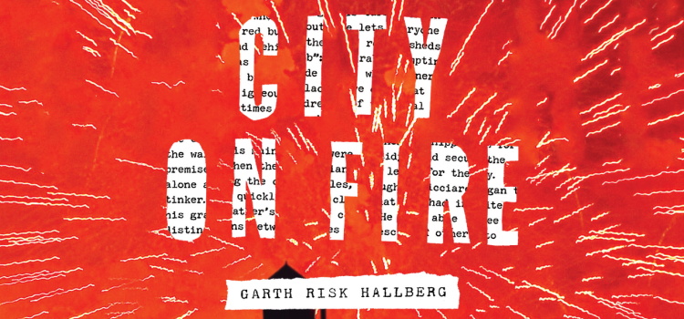 City on Fire - Garth Risk Hallberg / 17/20