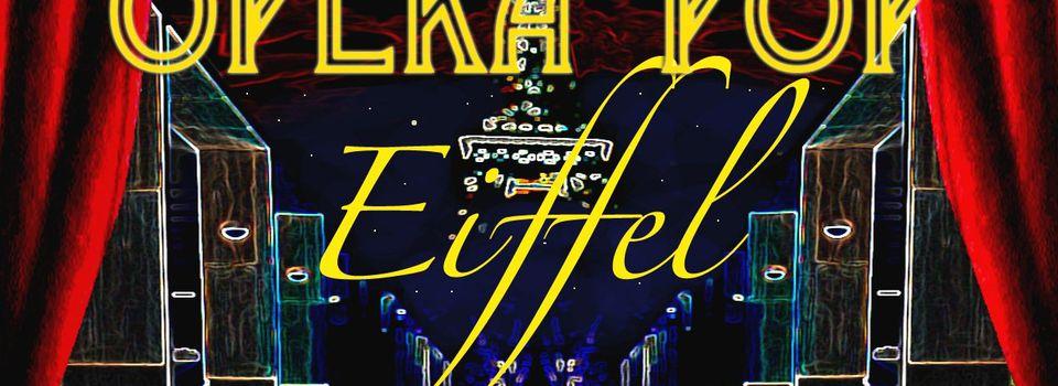 Opéra Pop Eiffel (Extrait de la comédie musicale)