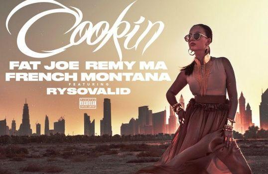 Clip : Fat Joe, Remy Ma, French Montana - Cookin
