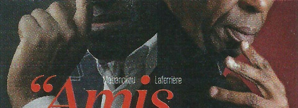  Dialogues entre ''Amis publics''quand Mabanckou rencontre Laferrière