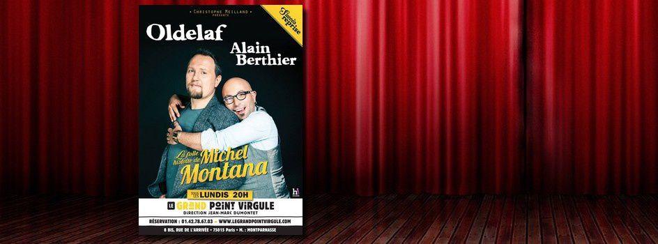 #Spectacle - 'La folle histoire de Michel Montana' par Oldelaf et Alain Berthier