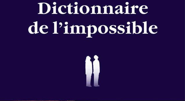 Le dictionnaire de l'impossible