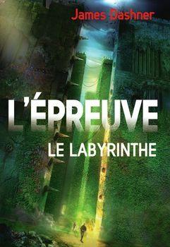 """Chronique """"1 L'épreuve le labyrinthe, James DASHNER"""