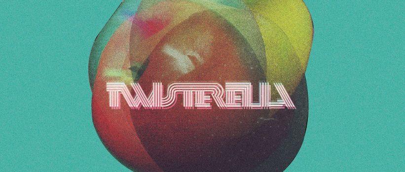 Interview : Twisterella*
