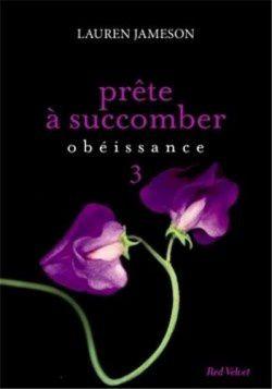 Prête à succomber, Tome 3 : Obéissance - Lauren Jameson