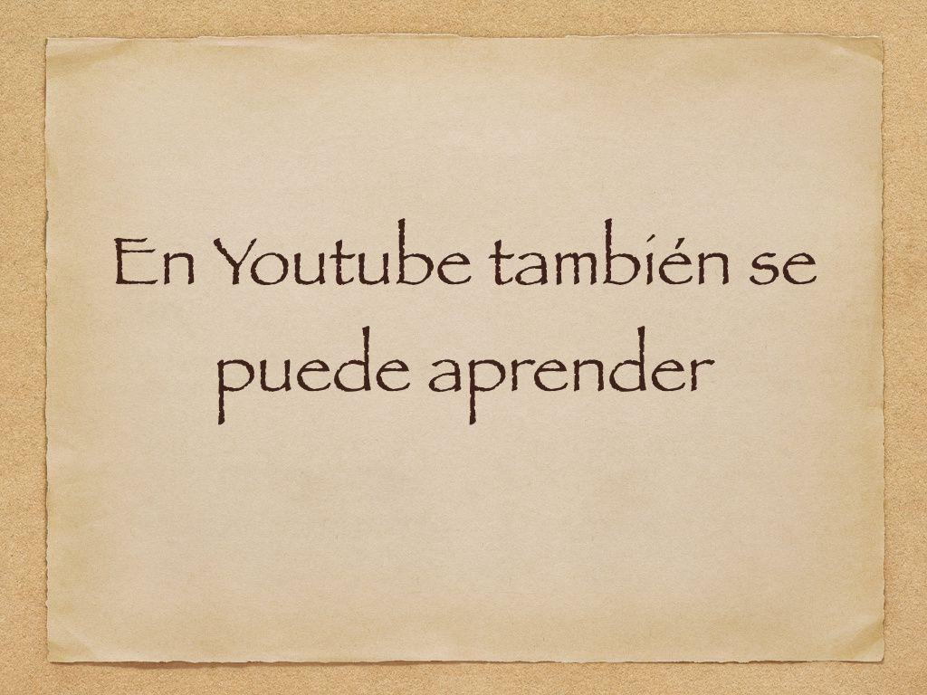 En Youtube también se puede aprender