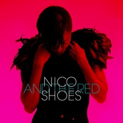 Nouveau son: Nico And The Red Shoes
