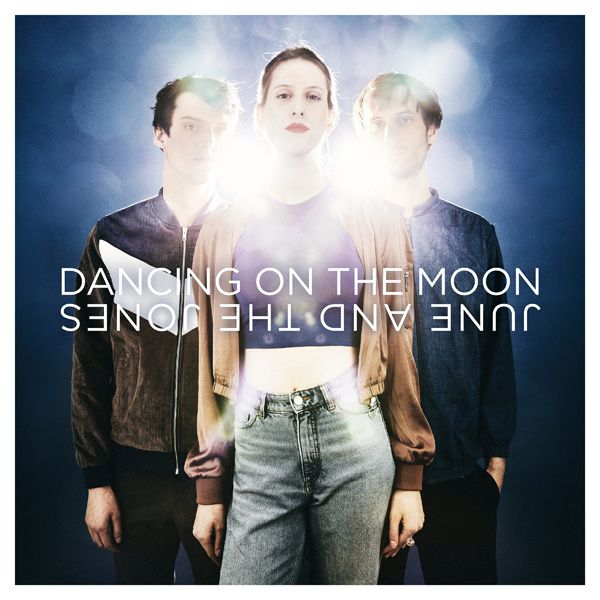 Nouveau Single: Dancing On The Moon June And The Jones