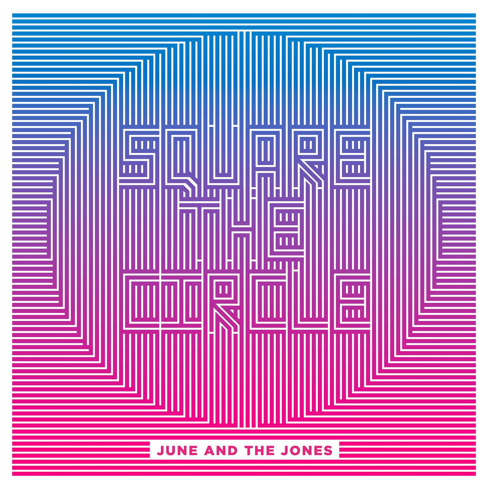 Nouvel Album: Square The Circle June And The Jones