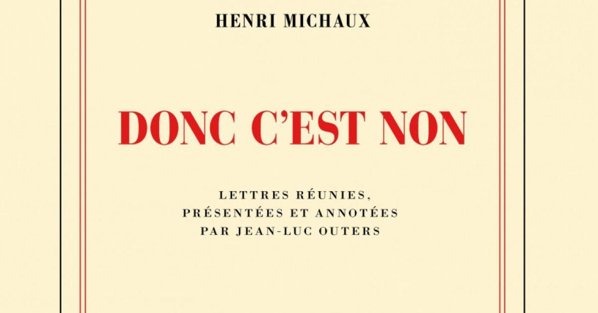 Henri Michaux, DONC C'EST NON