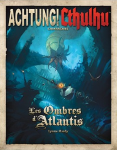 Savage Worlds Achtung Cthulhu Ombres Atlantis