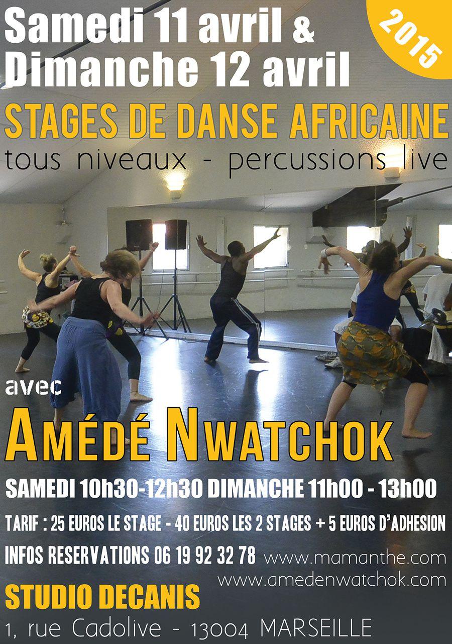 11 & 12/04/15 - Stages de danse africaine avec Amédé Nwatchok - Marseille