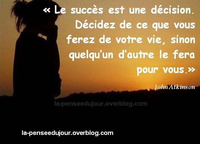 Le succès est une décision. Décidez de ce que vous ferez de votre ...