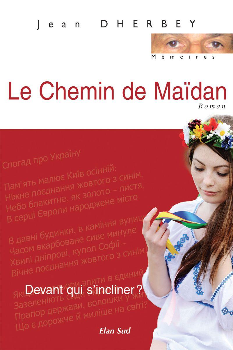 Le Chemin de maïdan, roman de Jean Dherbey, éd. Elan Sud