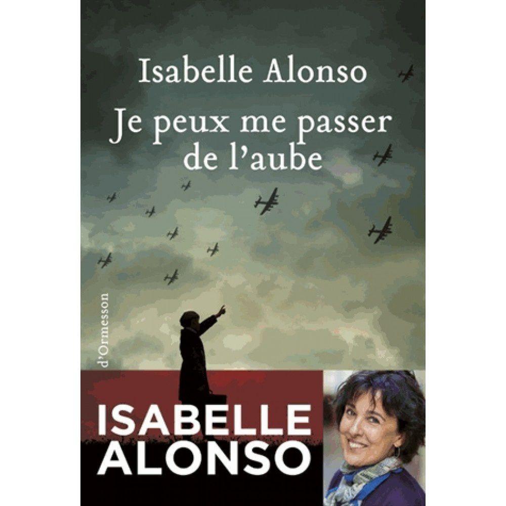 Je peux me passer de l'aube, Isabelle Alonso, éd. Héloïse d'Ormesson